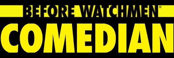Before Watchmen Comedian Banner Before Watchmen: Comedian #4 Review