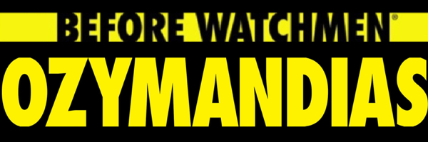 Before Watchmen Ozymandias Banner Before Watchmen: Ozymandias #4 Review