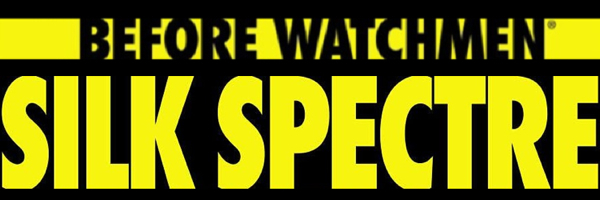 Before Watchmen Silk Spectre Banner Before Watchmen: Silk Spectre #4 Review