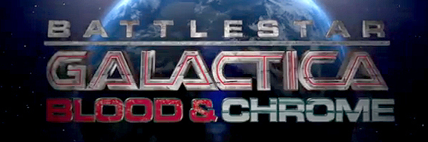BSG Blood and Chrome Banner The First Episodes of BATTLESTAR GALACTICA: BLOOD & CHROME Are Online