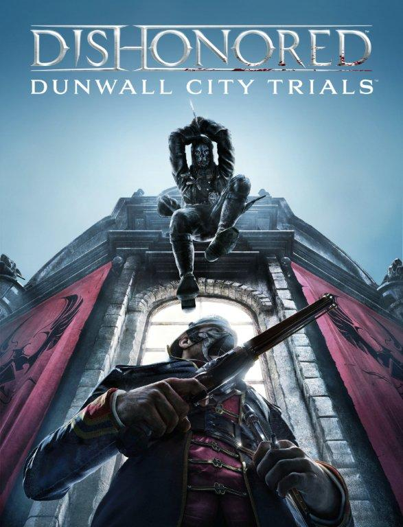 Dishonored Dunwall City Trials DISHONORED DLC On Its Way   Release Date Confirmed