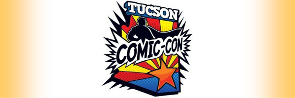 Tucson Comic Con Banner TUCSON COMIC CON 2012 in Review