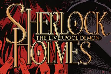 THE LIVERPOOL DEMON HEADER Sherlock Holmes: The Liverpool Demon #1 Review