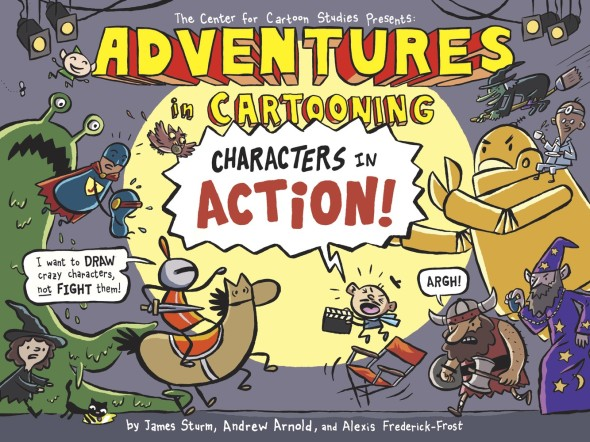 charecters in action cover 590x442 Advance Review  Adventures in Cartooning: Characters in Action!