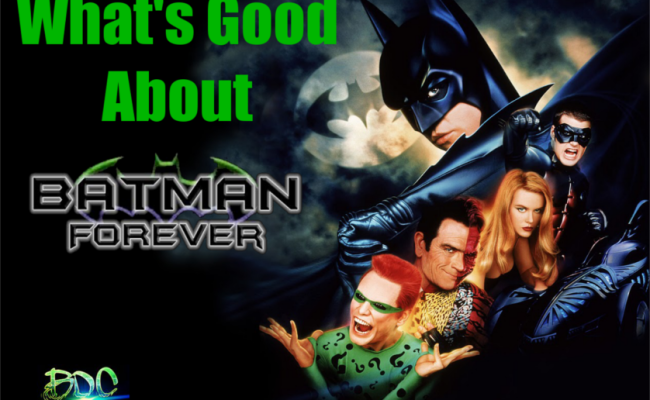 What's Good About BATMAN FOREVER?