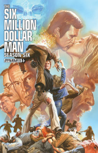 Six Million Dollar Man Series 6 issue 6